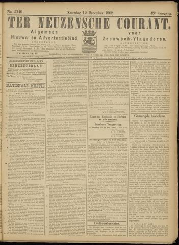 Ter Neuzensche Courant. Algemeen Nieuws- en Advertentieblad voor Zeeuwsch-Vlaanderen / Neuzensche Courant ... (idem) / (Algemeen) nieuws en advertentieblad voor Zeeuwsch-Vlaanderen 1908-12-19