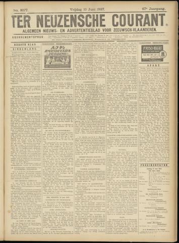 Ter Neuzensche Courant. Algemeen Nieuws- en Advertentieblad voor Zeeuwsch-Vlaanderen / Neuzensche Courant ... (idem) / (Algemeen) nieuws en advertentieblad voor Zeeuwsch-Vlaanderen 1927-06-10