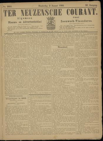 Ter Neuzensche Courant. Algemeen Nieuws- en Advertentieblad voor Zeeuwsch-Vlaanderen / Neuzensche Courant ... (idem) / (Algemeen) nieuws en advertentieblad voor Zeeuwsch-Vlaanderen 1895-01-03