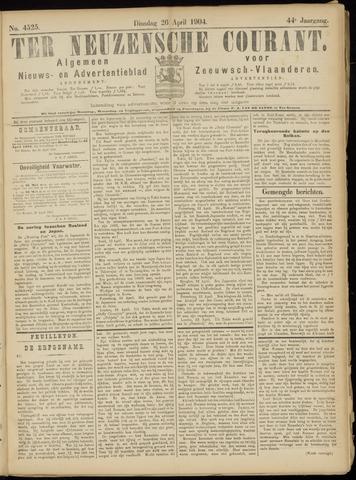 Ter Neuzensche Courant. Algemeen Nieuws- en Advertentieblad voor Zeeuwsch-Vlaanderen / Neuzensche Courant ... (idem) / (Algemeen) nieuws en advertentieblad voor Zeeuwsch-Vlaanderen 1904-04-26