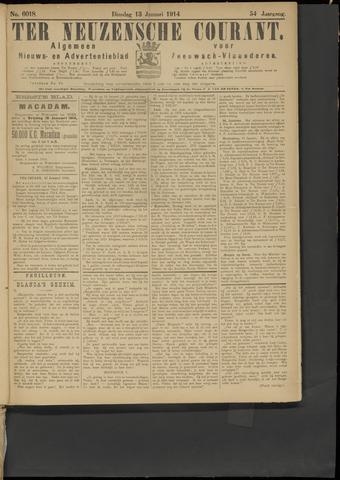 Ter Neuzensche Courant. Algemeen Nieuws- en Advertentieblad voor Zeeuwsch-Vlaanderen / Neuzensche Courant ... (idem) / (Algemeen) nieuws en advertentieblad voor Zeeuwsch-Vlaanderen 1914-01-13