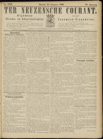 Ter Neuzensche Courant. Algemeen Nieuws- en Advertentieblad voor Zeeuwsch-Vlaanderen / Neuzensche Courant ... (idem) / (Algemeen) nieuws en advertentieblad voor Zeeuwsch-Vlaanderen 1908-08-25