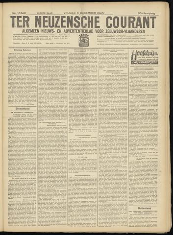 Ter Neuzensche Courant. Algemeen Nieuws- en Advertentieblad voor Zeeuwsch-Vlaanderen / Neuzensche Courant ... (idem) / (Algemeen) nieuws en advertentieblad voor Zeeuwsch-Vlaanderen 1940-12-06