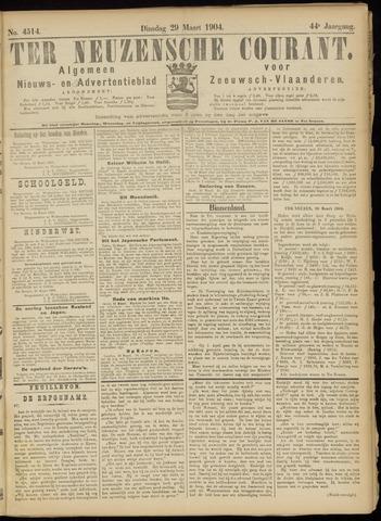 Ter Neuzensche Courant. Algemeen Nieuws- en Advertentieblad voor Zeeuwsch-Vlaanderen / Neuzensche Courant ... (idem) / (Algemeen) nieuws en advertentieblad voor Zeeuwsch-Vlaanderen 1904-03-29