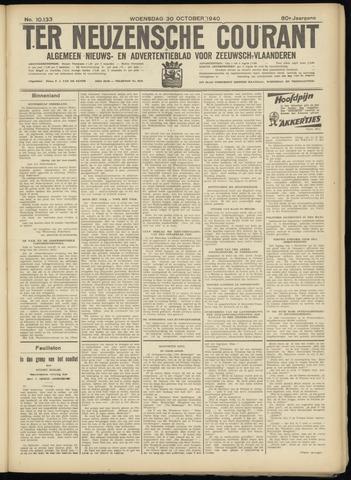 Ter Neuzensche Courant. Algemeen Nieuws- en Advertentieblad voor Zeeuwsch-Vlaanderen / Neuzensche Courant ... (idem) / (Algemeen) nieuws en advertentieblad voor Zeeuwsch-Vlaanderen 1940-10-30