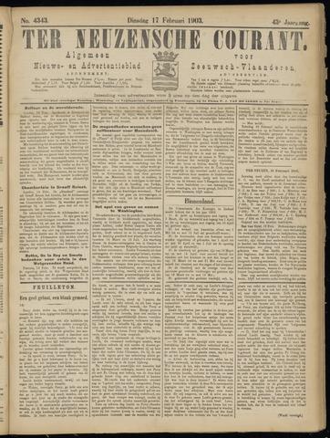 Ter Neuzensche Courant. Algemeen Nieuws- en Advertentieblad voor Zeeuwsch-Vlaanderen / Neuzensche Courant ... (idem) / (Algemeen) nieuws en advertentieblad voor Zeeuwsch-Vlaanderen 1903-02-17