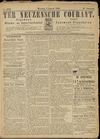 Ter Neuzensche Courant. Algemeen Nieuws- en Advertentieblad voor Zeeuwsch-Vlaanderen / Neuzensche Courant ... (idem) / (Algemeen) nieuws en advertentieblad voor Zeeuwsch-Vlaanderen 1905-01-02