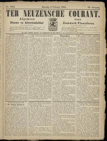 Ter Neuzensche Courant. Algemeen Nieuws- en Advertentieblad voor Zeeuwsch-Vlaanderen / Neuzensche Courant ... (idem) / (Algemeen) nieuws en advertentieblad voor Zeeuwsch-Vlaanderen 1884-02-09