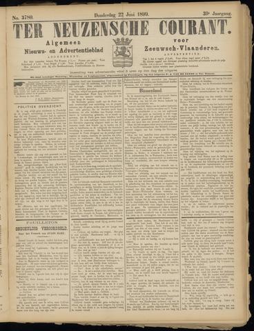 Ter Neuzensche Courant. Algemeen Nieuws- en Advertentieblad voor Zeeuwsch-Vlaanderen / Neuzensche Courant ... (idem) / (Algemeen) nieuws en advertentieblad voor Zeeuwsch-Vlaanderen 1899-06-22