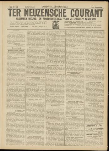 Ter Neuzensche Courant. Algemeen Nieuws- en Advertentieblad voor Zeeuwsch-Vlaanderen / Neuzensche Courant ... (idem) / (Algemeen) nieuws en advertentieblad voor Zeeuwsch-Vlaanderen 1939-08-11
