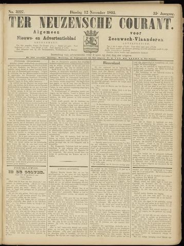 Ter Neuzensche Courant. Algemeen Nieuws- en Advertentieblad voor Zeeuwsch-Vlaanderen / Neuzensche Courant ... (idem) / (Algemeen) nieuws en advertentieblad voor Zeeuwsch-Vlaanderen 1895-11-12