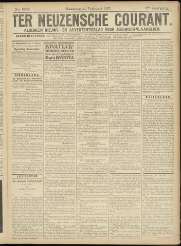 Ter Neuzensche Courant. Algemeen Nieuws- en Advertentieblad voor Zeeuwsch-Vlaanderen / Neuzensche Courant ... (idem) / (Algemeen) nieuws en advertentieblad voor Zeeuwsch-Vlaanderen 1927-02-21