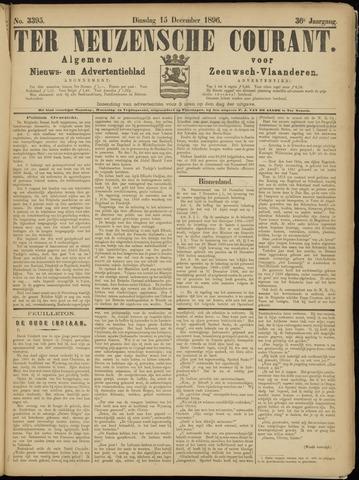 Ter Neuzensche Courant. Algemeen Nieuws- en Advertentieblad voor Zeeuwsch-Vlaanderen / Neuzensche Courant ... (idem) / (Algemeen) nieuws en advertentieblad voor Zeeuwsch-Vlaanderen 1896-12-15