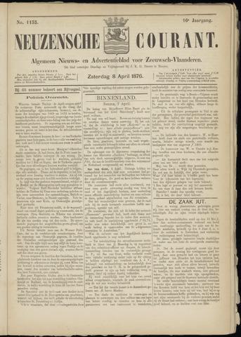 Ter Neuzensche Courant. Algemeen Nieuws- en Advertentieblad voor Zeeuwsch-Vlaanderen / Neuzensche Courant ... (idem) / (Algemeen) nieuws en advertentieblad voor Zeeuwsch-Vlaanderen 1876-04-08
