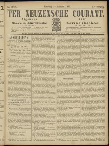 Ter Neuzensche Courant. Algemeen Nieuws- en Advertentieblad voor Zeeuwsch-Vlaanderen / Neuzensche Courant ... (idem) / (Algemeen) nieuws en advertentieblad voor Zeeuwsch-Vlaanderen 1893-02-18