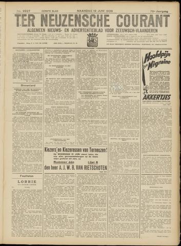 Ter Neuzensche Courant. Algemeen Nieuws- en Advertentieblad voor Zeeuwsch-Vlaanderen / Neuzensche Courant ... (idem) / (Algemeen) nieuws en advertentieblad voor Zeeuwsch-Vlaanderen 1939-06-19