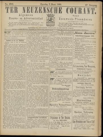 Ter Neuzensche Courant. Algemeen Nieuws- en Advertentieblad voor Zeeuwsch-Vlaanderen / Neuzensche Courant ... (idem) / (Algemeen) nieuws en advertentieblad voor Zeeuwsch-Vlaanderen 1901-03-02