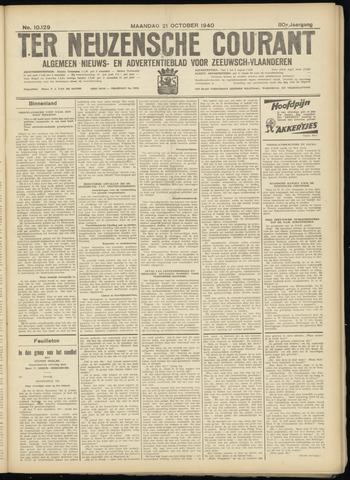 Ter Neuzensche Courant. Algemeen Nieuws- en Advertentieblad voor Zeeuwsch-Vlaanderen / Neuzensche Courant ... (idem) / (Algemeen) nieuws en advertentieblad voor Zeeuwsch-Vlaanderen 1940-10-21