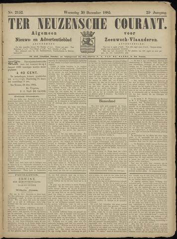 Ter Neuzensche Courant. Algemeen Nieuws- en Advertentieblad voor Zeeuwsch-Vlaanderen / Neuzensche Courant ... (idem) / (Algemeen) nieuws en advertentieblad voor Zeeuwsch-Vlaanderen 1885-12-30