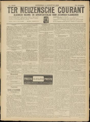 Ter Neuzensche Courant. Algemeen Nieuws- en Advertentieblad voor Zeeuwsch-Vlaanderen / Neuzensche Courant ... (idem) / (Algemeen) nieuws en advertentieblad voor Zeeuwsch-Vlaanderen 1939-08-02