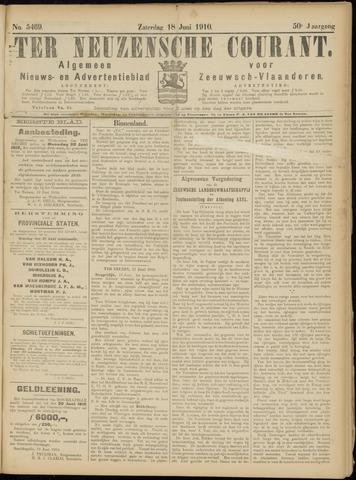 Ter Neuzensche Courant. Algemeen Nieuws- en Advertentieblad voor Zeeuwsch-Vlaanderen / Neuzensche Courant ... (idem) / (Algemeen) nieuws en advertentieblad voor Zeeuwsch-Vlaanderen 1910-06-18