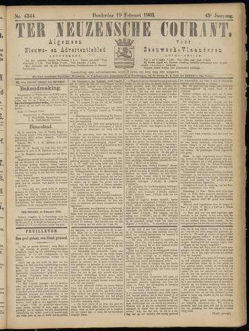Ter Neuzensche Courant. Algemeen Nieuws- en Advertentieblad voor Zeeuwsch-Vlaanderen / Neuzensche Courant ... (idem) / (Algemeen) nieuws en advertentieblad voor Zeeuwsch-Vlaanderen 1903-02-19