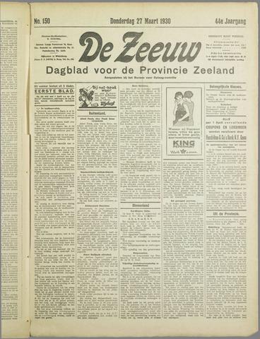 De Zeeuw. Christelijk-historisch nieuwsblad voor Zeeland 1930-03-27