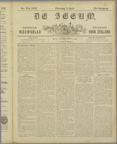 De Zeeuw. Christelijk-historisch nieuwsblad voor Zeeland 1902-04-05