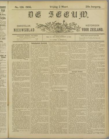De Zeeuw. Christelijk-historisch nieuwsblad voor Zeeland 1906-03-02