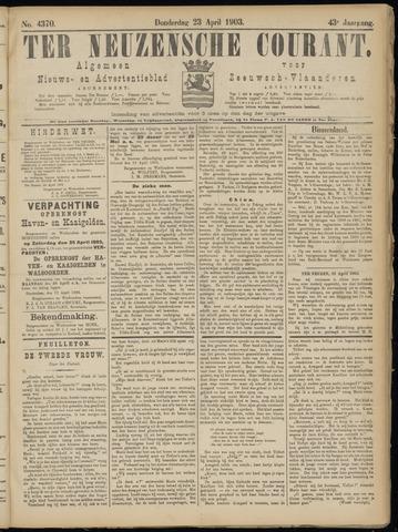 Ter Neuzensche Courant. Algemeen Nieuws- en Advertentieblad voor Zeeuwsch-Vlaanderen / Neuzensche Courant ... (idem) / (Algemeen) nieuws en advertentieblad voor Zeeuwsch-Vlaanderen 1903-04-23