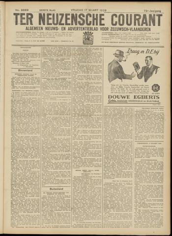 Ter Neuzensche Courant. Algemeen Nieuws- en Advertentieblad voor Zeeuwsch-Vlaanderen / Neuzensche Courant ... (idem) / (Algemeen) nieuws en advertentieblad voor Zeeuwsch-Vlaanderen 1939-03-17