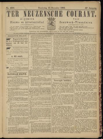 Ter Neuzensche Courant. Algemeen Nieuws- en Advertentieblad voor Zeeuwsch-Vlaanderen / Neuzensche Courant ... (idem) / (Algemeen) nieuws en advertentieblad voor Zeeuwsch-Vlaanderen 1902-12-25