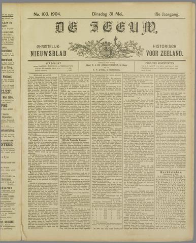 De Zeeuw. Christelijk-historisch nieuwsblad voor Zeeland 1904-05-31
