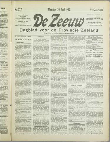 De Zeeuw. Christelijk-historisch nieuwsblad voor Zeeland 1930-06-30