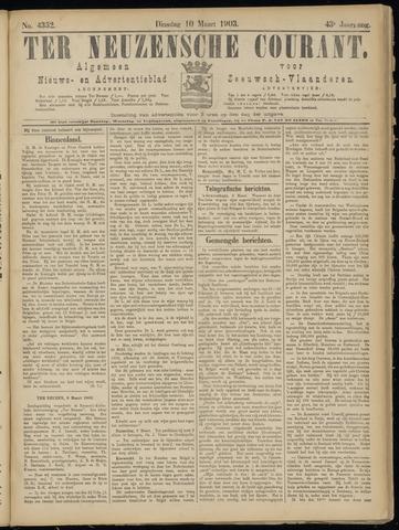 Ter Neuzensche Courant. Algemeen Nieuws- en Advertentieblad voor Zeeuwsch-Vlaanderen / Neuzensche Courant ... (idem) / (Algemeen) nieuws en advertentieblad voor Zeeuwsch-Vlaanderen 1903-03-10