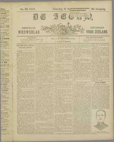 De Zeeuw. Christelijk-historisch nieuwsblad voor Zeeland 1904-04-16