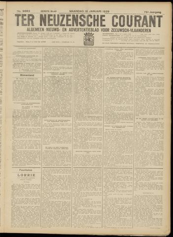 Ter Neuzensche Courant. Algemeen Nieuws- en Advertentieblad voor Zeeuwsch-Vlaanderen / Neuzensche Courant ... (idem) / (Algemeen) nieuws en advertentieblad voor Zeeuwsch-Vlaanderen 1939-01-16