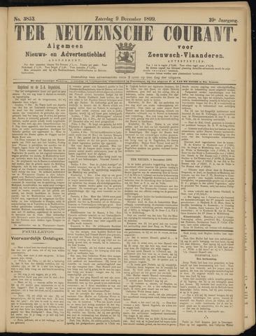 Ter Neuzensche Courant. Algemeen Nieuws- en Advertentieblad voor Zeeuwsch-Vlaanderen / Neuzensche Courant ... (idem) / (Algemeen) nieuws en advertentieblad voor Zeeuwsch-Vlaanderen 1899-12-09