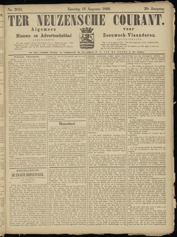 Ter Neuzensche Courant. Algemeen Nieuws- en Advertentieblad voor Zeeuwsch-Vlaanderen / Neuzensche Courant ... (idem) / (Algemeen) nieuws en advertentieblad voor Zeeuwsch-Vlaanderen 1890-08-16
