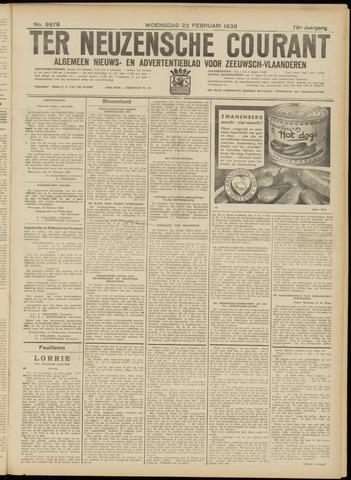 Ter Neuzensche Courant. Algemeen Nieuws- en Advertentieblad voor Zeeuwsch-Vlaanderen / Neuzensche Courant ... (idem) / (Algemeen) nieuws en advertentieblad voor Zeeuwsch-Vlaanderen 1939-02-22