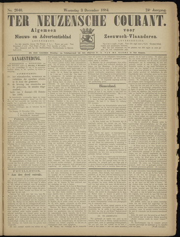 Ter Neuzensche Courant. Algemeen Nieuws- en Advertentieblad voor Zeeuwsch-Vlaanderen / Neuzensche Courant ... (idem) / (Algemeen) nieuws en advertentieblad voor Zeeuwsch-Vlaanderen 1884-12-03