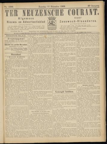 Ter Neuzensche Courant. Algemeen Nieuws- en Advertentieblad voor Zeeuwsch-Vlaanderen / Neuzensche Courant ... (idem) / (Algemeen) nieuws en advertentieblad voor Zeeuwsch-Vlaanderen 1909-12-11