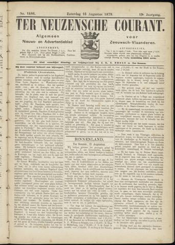 Ter Neuzensche Courant. Algemeen Nieuws- en Advertentieblad voor Zeeuwsch-Vlaanderen / Neuzensche Courant ... (idem) / (Algemeen) nieuws en advertentieblad voor Zeeuwsch-Vlaanderen 1879-08-16