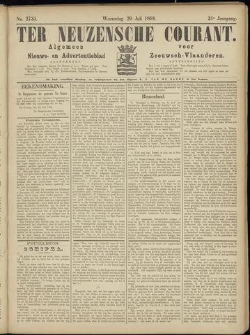 Ter Neuzensche Courant. Algemeen Nieuws- en Advertentieblad voor Zeeuwsch-Vlaanderen / Neuzensche Courant ... (idem) / (Algemeen) nieuws en advertentieblad voor Zeeuwsch-Vlaanderen 1891-07-29