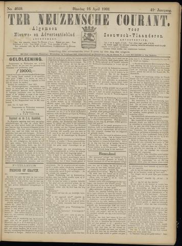 Ter Neuzensche Courant. Algemeen Nieuws- en Advertentieblad voor Zeeuwsch-Vlaanderen / Neuzensche Courant ... (idem) / (Algemeen) nieuws en advertentieblad voor Zeeuwsch-Vlaanderen 1901-04-16