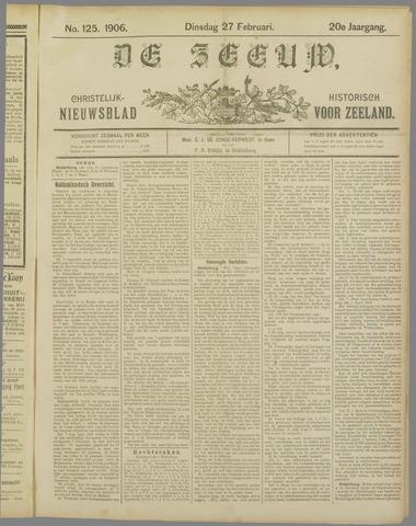 De Zeeuw. Christelijk-historisch nieuwsblad voor Zeeland 1906-02-27