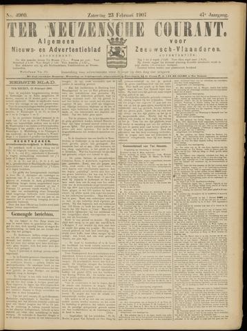 Ter Neuzensche Courant. Algemeen Nieuws- en Advertentieblad voor Zeeuwsch-Vlaanderen / Neuzensche Courant ... (idem) / (Algemeen) nieuws en advertentieblad voor Zeeuwsch-Vlaanderen 1907-02-23