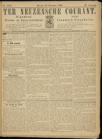 Ter Neuzensche Courant. Algemeen Nieuws- en Advertentieblad voor Zeeuwsch-Vlaanderen / Neuzensche Courant ... (idem) / (Algemeen) nieuws en advertentieblad voor Zeeuwsch-Vlaanderen 1908-12-29