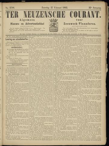 Ter Neuzensche Courant. Algemeen Nieuws- en Advertentieblad voor Zeeuwsch-Vlaanderen / Neuzensche Courant ... (idem) / (Algemeen) nieuws en advertentieblad voor Zeeuwsch-Vlaanderen 1892-02-27