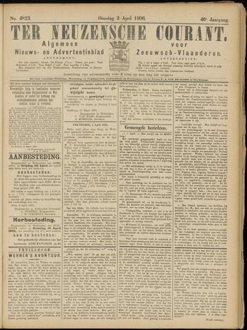 Ter Neuzensche Courant. Algemeen Nieuws- en Advertentieblad voor Zeeuwsch-Vlaanderen / Neuzensche Courant ... (idem) / (Algemeen) nieuws en advertentieblad voor Zeeuwsch-Vlaanderen 1906-04-03